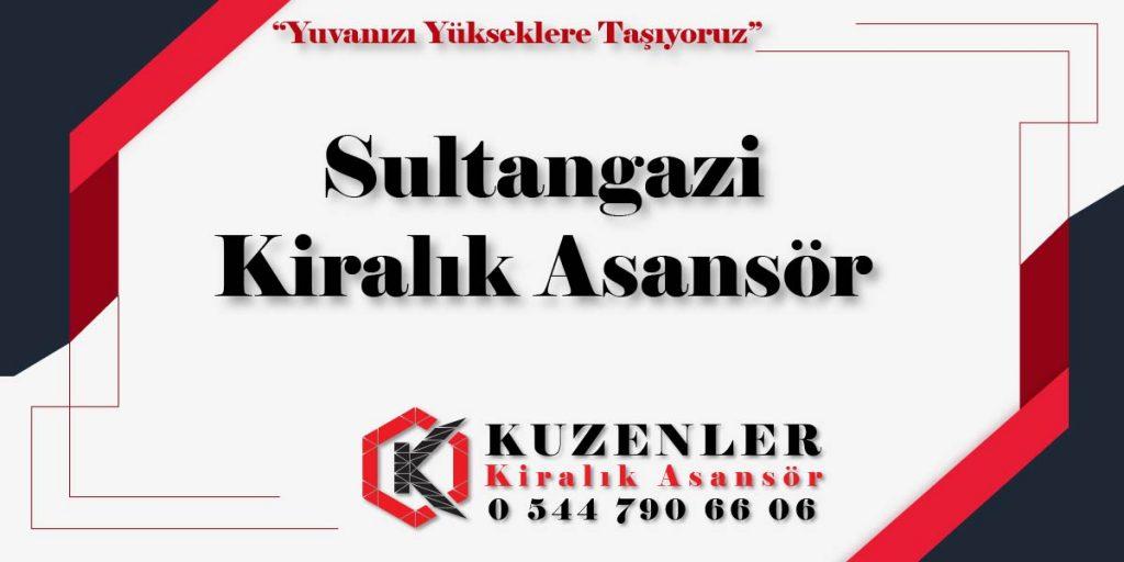 Sultangazi Kiralık Asansör